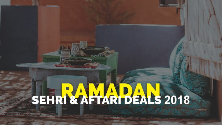 Ramadan Iftar and Sehri Deals 2018