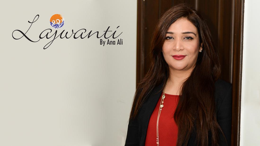 Ana Ali – perfectionist behind Lajwanti