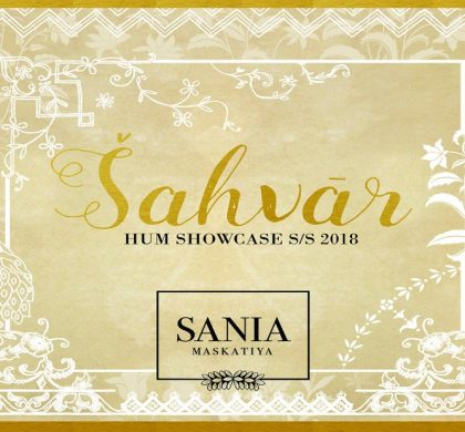 Sania Maskatiya ready to reveal 'Sahvar' at Hum Showcase S/S 2018
