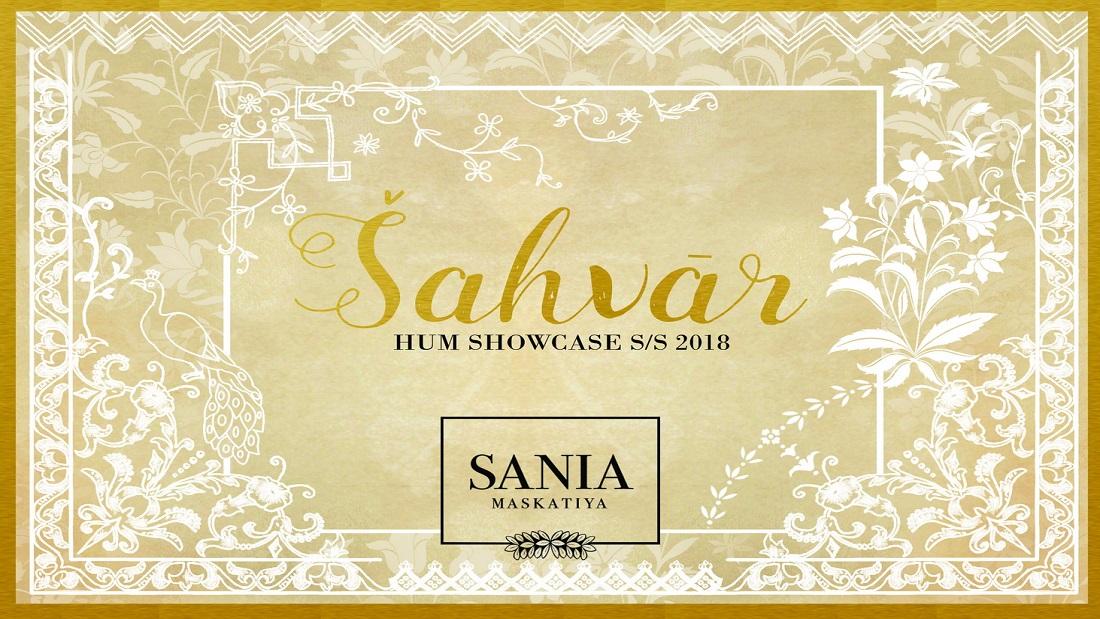 Sania Maskatiya ready to reveal 'Sahvar' at Hum Showcase S/S 2018